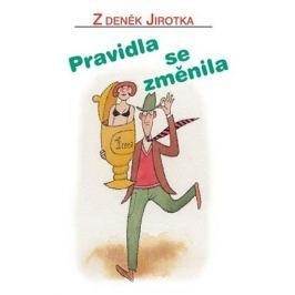 Jirotka Zdeněk: Pravidla se změnila