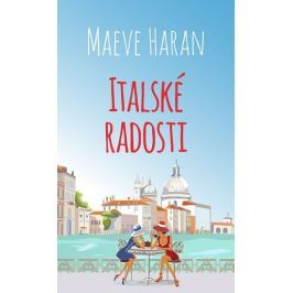Haranová Maeve: Italské radosti Společenské romány