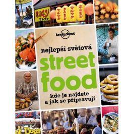 Nejlepší světová Street Food - Kde je najdete a jak se připravují Kuchařky