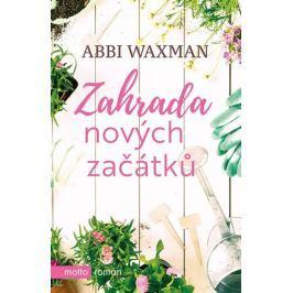 Waxman Abbi: Zahrada nových začátků
