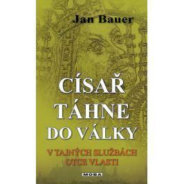 Bauer Jan: Císař táhne do války