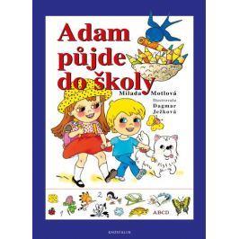 Motlová Milada: Adam půjde do školy Naučná literatura do 10 let