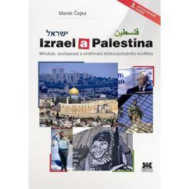 Čejka Marek: Izrael a Palestina - Minulost, současnost a směřování blízkovýchodního konfliktu Historie, dějiny