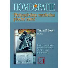 Dooley Timothy R.: Homeopatie - Překonáváme medicínu ploché země