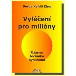 King Serge Kahili: Vyléčení pro milióny - Úžasná technika dynamind