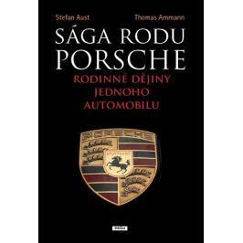 Aust Stefan, Ammann Thomas,: Sága rodu Porsche - Rodinné dějiny jednoho automobilu