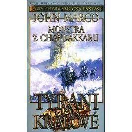 Marco John: Tyrani a králové 2 - Monstra z Chandakaru