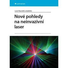 Navrátil Leoš, Dylevský Ivan: Nové pohledy na neinvazivní laser Zdraví, medicína