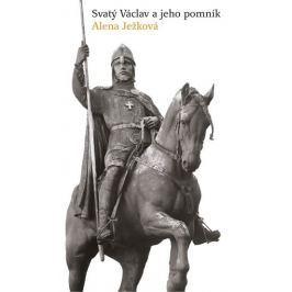 Ježková Alena: Svatý Václav a jeho pomník