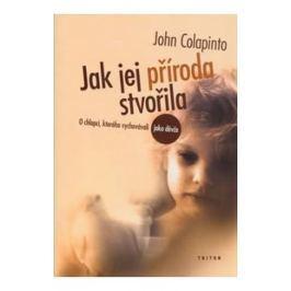 Colapinto John: Jak jej příroda stvořila - O chlapci, kterého vychovávali jako děvče
