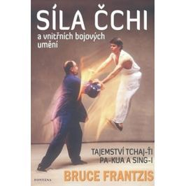 Frantzis Bruce: Síla Čchi