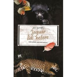 Dungel Jan: Jaguár lidi nežere - Další příběhy malované mačetou...