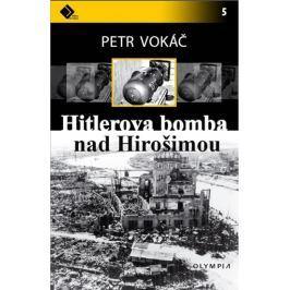 Vokáč Petr: Hitlerova bomba nad Hirošimou