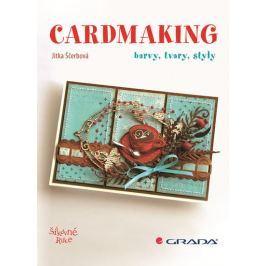 Ščerbová Jitka: Cardmaking - Barvy, tvary, styly
