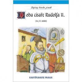 Doba císaře Rudolfa II. (16. a 17. století)