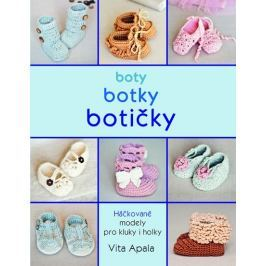 Apala Vita: Boty, botky, botičky - Háčkované modely pro kluky i holky