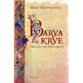Hoffmanová Mary: Barva krve - Příběh o lásce, zradě, zločinu a odpuštění