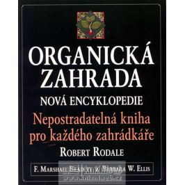 Rodile R.,Bradley F.M.,Ellis B.W.: Organická zahrada