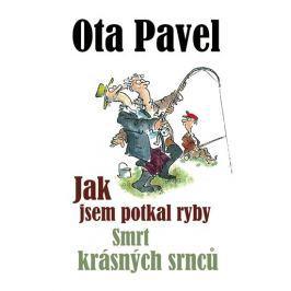 Pavel Ota: Jak jsem potkal ryby / Smrt krásných srnců
