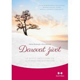 Bienkowski Andrew, Akersová Mary: Darovat život - Jak nalézt cestu k sobě tím, že budeme pomáhat dru