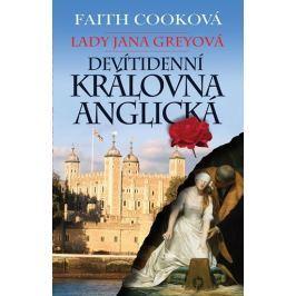 Cooková Faith: Lady Jana Greyová - Devítidenní anglická královna