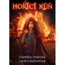 Vrbenská Františka, Lukačovičová Lucie,: Hořící kůň