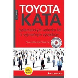 Rother Mike: Toyota Kata - Systematickým vedením lidí k vyjimečným výsledkům