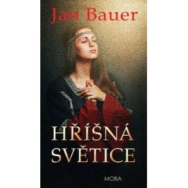 Bauer Jan: Hříšná světice