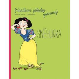 Sněhurka - Pohádkové (příběhy) pohromy!