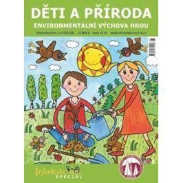 Leblová Eliška: Informatorium 3-8 SPECIÁL 1/2013 - Děti a příroda - environmentální výchova hrou