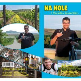 Jančařík Michal: Na kole s Michalem Jančaříkem - Jižní Morava
