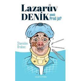 Brabec Stanislav: Lazarův deník aneb Proč já?