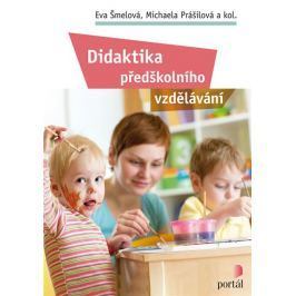 Šmelová Eva, Prášilová Michaela,: Didaktika předškolního vzdělávání