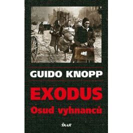 Knopp Guido: Exodus - Osud vyhnanců