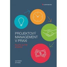 Doležal Jan, Krátký Jiří,: Projektový management v praxi - Naučte se řídit projekty! Životní pomoc
