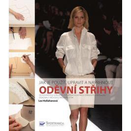 Hollahanová Lee: Oděvní střihy – jak je použít, upravit a navrhnout