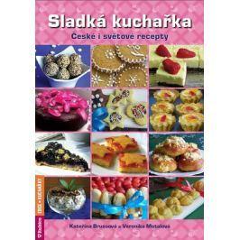 Brussová Kateřina, Motalová Veronika,: Sladká kuchařka - České i světové recepty