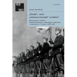 Maršálek Zdenko: Česká, nebo československá armáda? Military