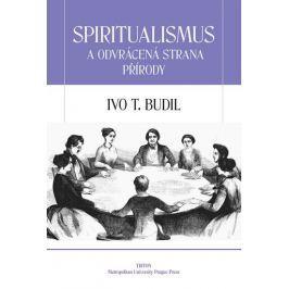 Budil Ivo T.: Spiritualismus a odvrácená strana přírody