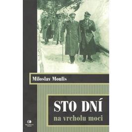 Moulis Miloslav: Sto dní na vrcholu moci
