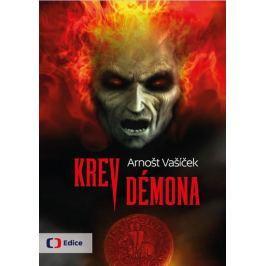 Vašíček Arnošt: Krev démona - Thriller s děsivým historickým tajemstvím