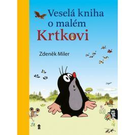 Miler Zdeněk: Veselá kniha o malém Krtkovi