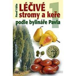 Váňa Pavel: Léčivé stromy a keře podle bylináře Pavla 1