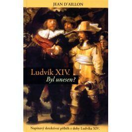 Ludvík XIV byl unesen? - Napínavý detektivní příběh z doby Ludvíka XIV.