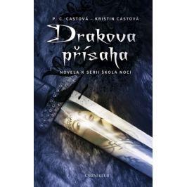 Castová P. C., Castová Kristin: Škola noci: Drakova přísaha