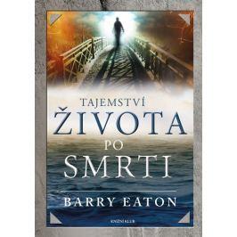 Eaton Barry: Tajemství života po smrti