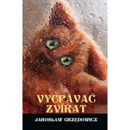 Grzedowicz Jaroslaw: Vycpávač zvířat