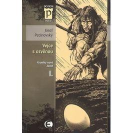 Pecinovský Josef: Vejce s ozvěnou - Kroniky nové Země I. (Edice Pevnost)