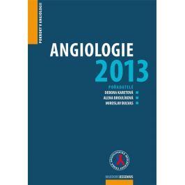 Karetová Debora: Angiologie 2013 - Pokroky v angiologii