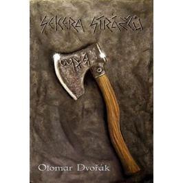 Dvořák Otomar: Sekera Strážců